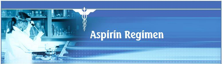 Information on doctor recommended Aspirin Regimen therapy for a healthy heart and good blood circulation!