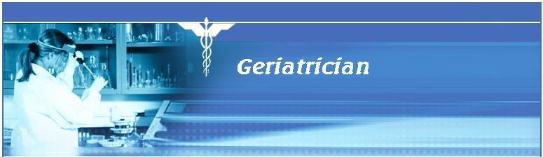 Welcome to geriatrician information source about elderly medical healthcare