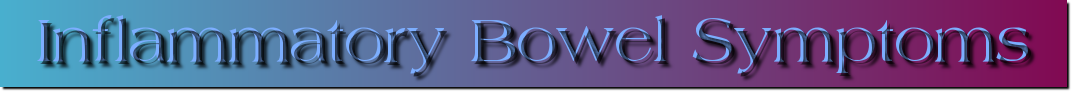 Welcome to Inflammatory Bowel Syndrome information source on Inflammatory Bowel Disease!