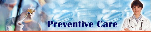 """Welcome to """"preventive care"""" good-health information source on staying healthy and keeping fit!"""
