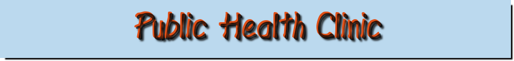 Welcome to public health clinic information source on public health clinic!